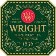 WR WRIGHT THE LUXURY TEA EXPERIENCE 1856 HAUTE TRADITION THÉS D'EXCEPTION