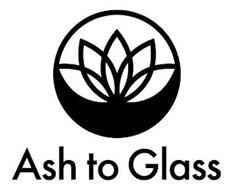 ASH TO GLASS