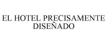 EL HOTEL PRECISAMENTE DISEÑADO