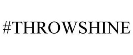 #THROWSHINE