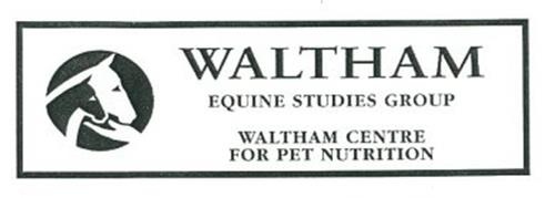 WALTHAM EQUINE STUDIES GROUP WALTHAM CENTRE FOR PET NUTRITION