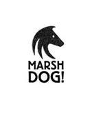 MARSH DOG !