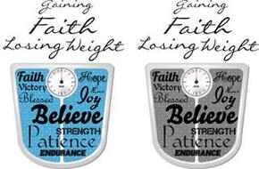 GAINING FAITH LOSING WEIGHT BELIEVE JOY FAITH FAVOR VICTORY BLESSED HOPE LOVE STRENGTH PATIENCE ENDURANCE