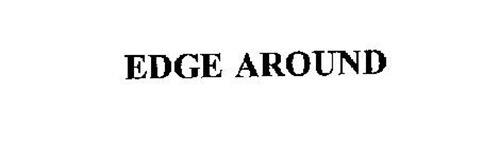 EDGE AROUND