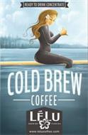 READY TO DRINK CONCENTRATE COLD BREW COFFEE LELU SIESTA KEY FLORIDA WWW.LELUCOFFEE.COM