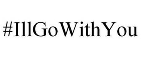 #ILLGOWITHYOU