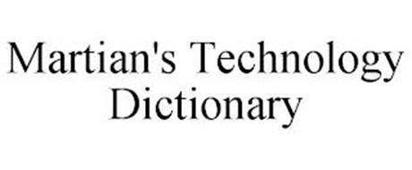 MARTIAN'S TECHNOLOGY DICTIONARY