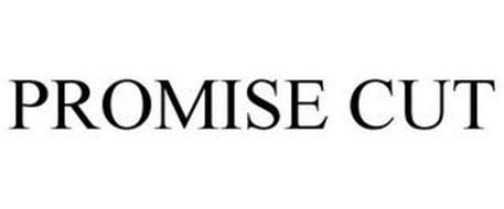 PROMISE CUT