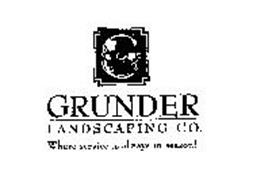 GRUNDER LANDSCAPING CO.  WHERE SERVICE IS ALWAYS IN SEASON!