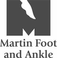 M MARTIN FOOT AND ANKLE