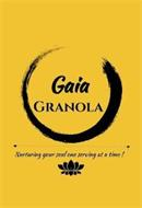 GAIA GRANOLA NURTURING YOUR SOUL ONE SERVING AT A TIME!