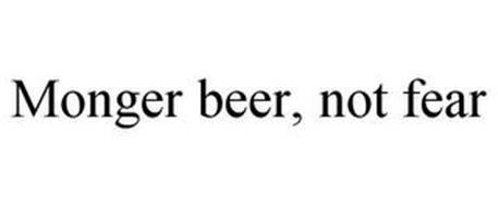 MONGER BEER, NOT FEAR