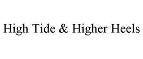HIGH TIDE & HIGHER HEELS