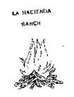 LA HACIENDA RANCH