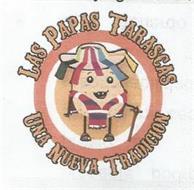 LAS PAPAS TARASCAS UNA NUEVA TRADICION