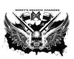 MDC MIKEY'S DRASTIC CHANGES