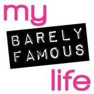 MY BARELY FAMOUS LIFE