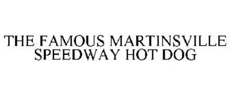 THE FAMOUS MARTINSVILLE SPEEDWAY HOT DOG