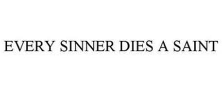 EVERY SINNER DIES A SAINT