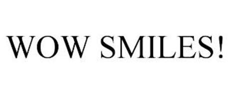 WOW SMILES!