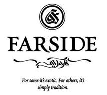 F FARSIDE FOR SOME IT'S EXOTIC. FOR OTHERS, IT'S SIMPLY TRADITION.