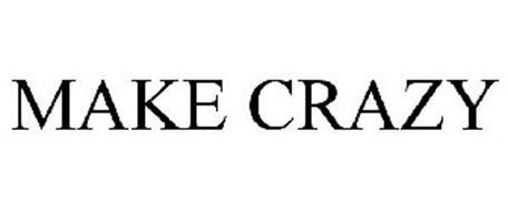MAKE CRAZY