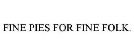 FINE PIES FOR FINE FOLK.