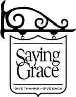 SAYING GRACE GIVE THANKS · GIVE BACK