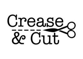 CREASE & CUT