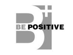 B+ BE POSITIVE