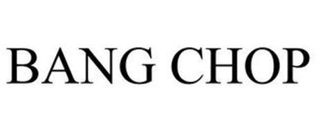 BANG CHOP