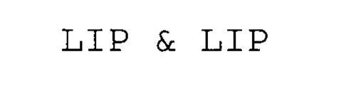 LIP & LIP