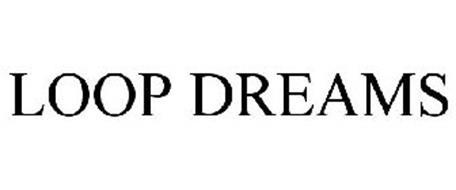 LOOP DREAMS