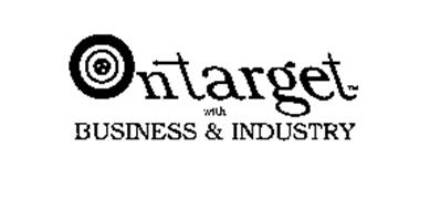 ON TARGET WITH BUSINESS & INDUSTRY