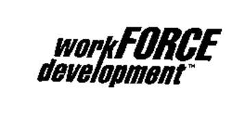 WORK FORCE DEVELOPMENT