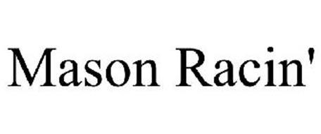 MASON RACIN'