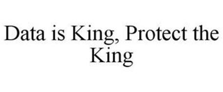 DATA IS KING, PROTECT THE KING