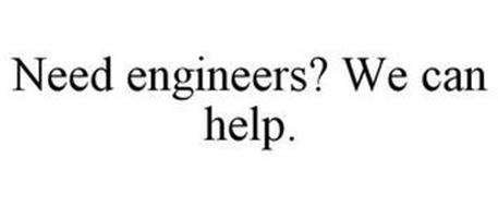 NEED ENGINEERS? WE CAN HELP.