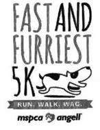 FAST AND FURRIEST 5K RUN. WALK. WAG. MSPCA ANGELL