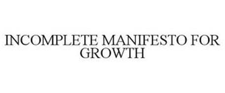 INCOMPLETE MANIFESTO FOR GROWTH