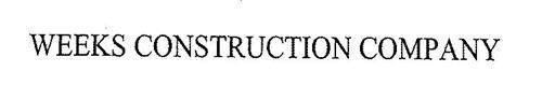 WEEKS CONSTRUCTION COMPANY