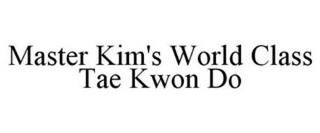 MASTER KIM'S WORLD CLASS TAE KWON DO