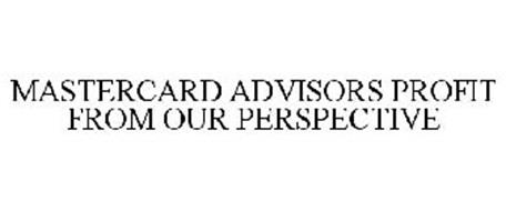 MASTERCARD ADVISORS PROFIT FROM OUR PERSPECTIVE