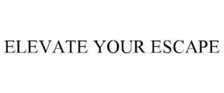ELEVATE YOUR ESCAPE
