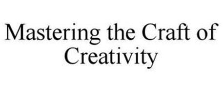 MASTERING THE CRAFT OF CREATIVITY