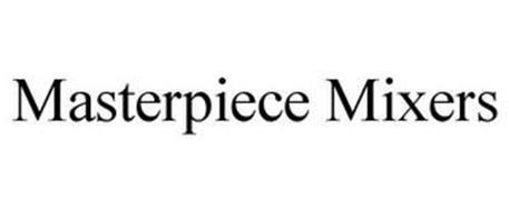 MASTERPIECE MIXERS
