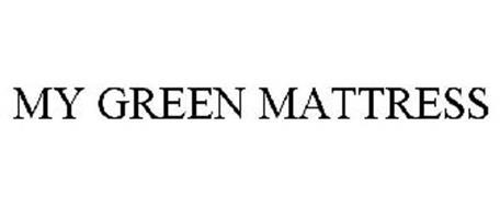 MY GREEN MATTRESS Trademark of Masters Timothy Serial