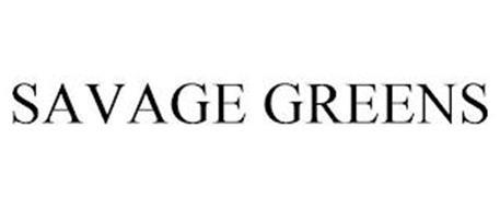 SAVAGE GREENS