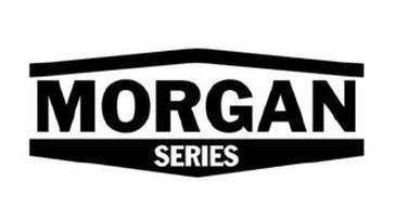 MORGAN SERIES
