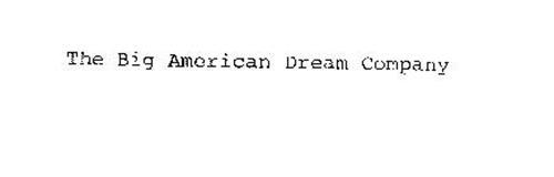 THE BIG AMERICAN DREAM COMPANY